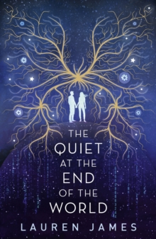 The quiet at the end of the world - James, Lauren