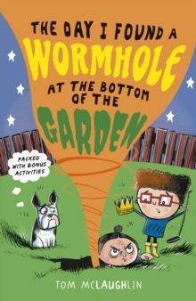 The day I found a wormhole at the bottom of the garden - McLaughlin, Tom