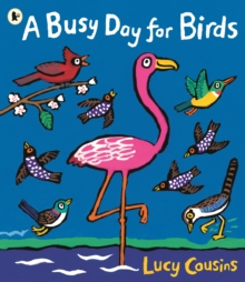 A busy day for birds - Cousins, Lucy