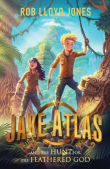 Image for Jake Atlas and the hunt for the feathered god