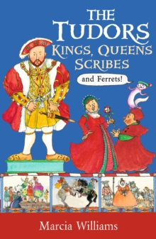 Image for The Tudors  : kings, queens, scribes and ferrets!