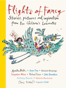 Image for Flights of fancy  : stories, pictures and inspiration from ten Children's Laureates