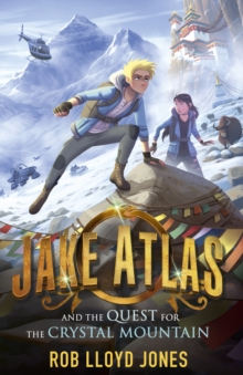 Image for Jake Atlas and the quest for the crystal mountain