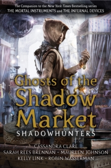 Ghosts of the Shadow Market - Clare, Cassandra