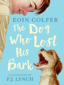 The dog who lost his bark - Colfer, Eoin