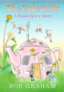 Image for The Underhills  : a tooth fairy story