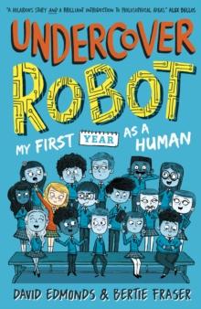 Undercover robot  : my first year as a human - Edmonds, David