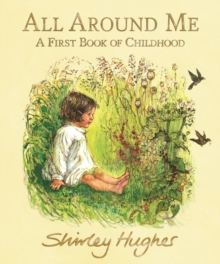 Image for All around me  : a first book of childhood