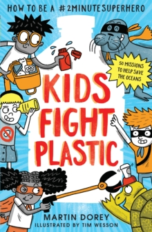 Kids fight plastic - Dorey, Martin