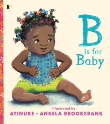 B is for baby - Atinuke