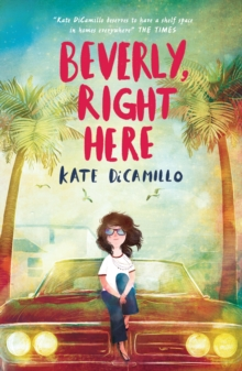 Beverly, right here - DiCamillo, Kate