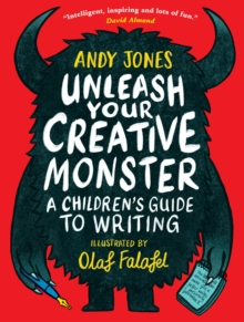 Image for Unleash your creative monster  : a children's guide to writing