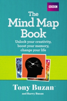 Image for The mind map book  : unlock your creativity, boost your memory, change your life
