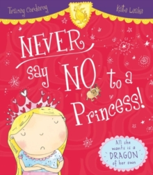 Image for Never say no to a princess!