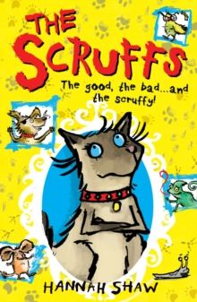 Image for The Scruffs  : the good, the bad...and the scruffy!