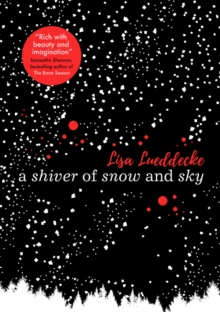 A shiver of snow and sky - Lueddecke, Lisa