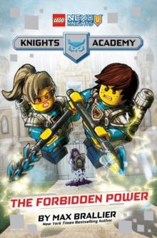 Forbidden Power (LEGO NEXO KNIGHTS: Knights Academy #1)