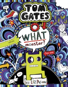 Image for Tom Gates 15: What Monster? : 15