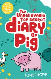Image for The unbelievable top secret diary of Pig