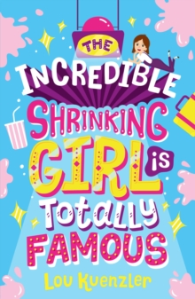 Image for The incredible shrinking girl is totally famous