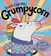 Don't Call Me Grumpycorn! (PB)