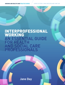 Image for Interprofessional working  : an essential guide for health and social care professionals