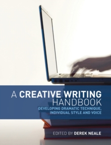 Image for A creative writing handbook  : developing dramatic technique, individual style and voice