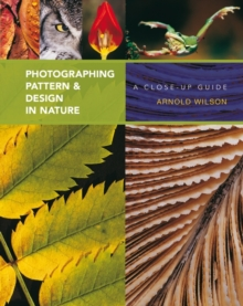 Image for Photographing pattern and design in nature  : a close-up guide