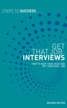 Image for Get that job: Interviews :