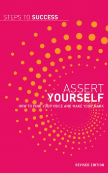 Image for Assert yourself  : how to find your voice and make your mark