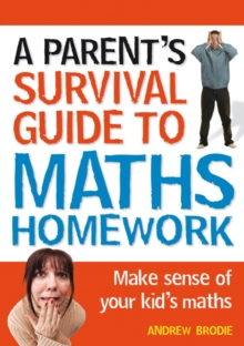 Image for A parent's survival guide to maths homework  : make sense of your kid's maths