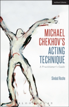 Image for Michael Chekhov's acting technique  : a practitioner's guide