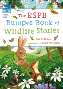 The RSPB bumper book of wildlife stories - Kelleher, Pat (Author)
