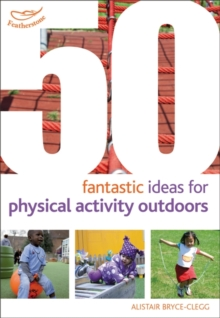 Image for 50 fantastic ideas for physical activities outdoors
