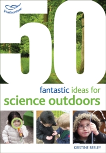 Image for 50 fantastic ideas for science outdoors