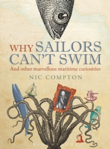 Image for Why sailors can't swim and other marvellous maritime curiosities
