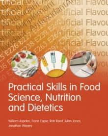 Practical skills in food science, nutrition and dietetics - Aspden, William
