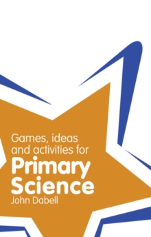 Image for Games, ideas and activities for primary science