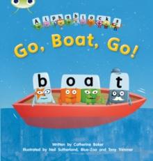 Image for Bug Club Phonics Fiction Reception Phase 3 Alphablocks Set 09 Go, Boat, Go!