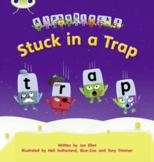 Image for Bug Club Phonics Alphablocks Set 12 Stuck in a Trap