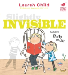 Image for Slightly invisible  : featuring Charlie and Lola with a special appearance by Soren Lorensen