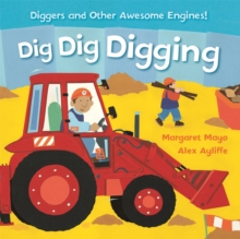 Image for Dig dig digging  : diggers and other awesome engines!