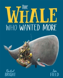 The whale who wanted more - Bright, Rachel