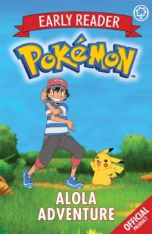 Official Pokemon Early Reader: Alola Adventure