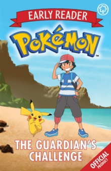 Official Pokemon Early Reader: The Guardian's Challenge