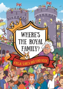 Image for Where's the royal family?  : a regal search and find book