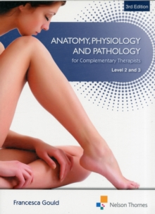 Image for Anatomy, physiology and pathology for complementary therapistsLevel 2 and 3