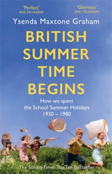 Image for British summer time begins  : the school summer holidays 1930-1980