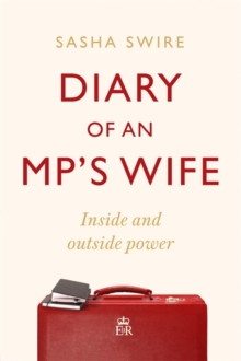 Image for Diary of an MP's Wife : Inside and Outside Power: 'riotously candid' Sunday Times
