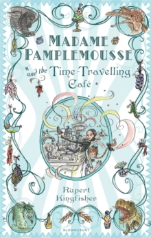 Image for Madame Pamplemousse and the time-travelling cafâe